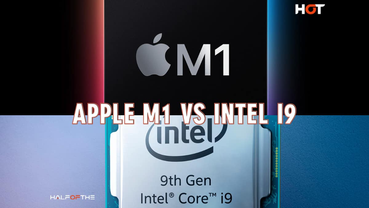 Apple M1 vs Intel i9: Compare Features and Specifications