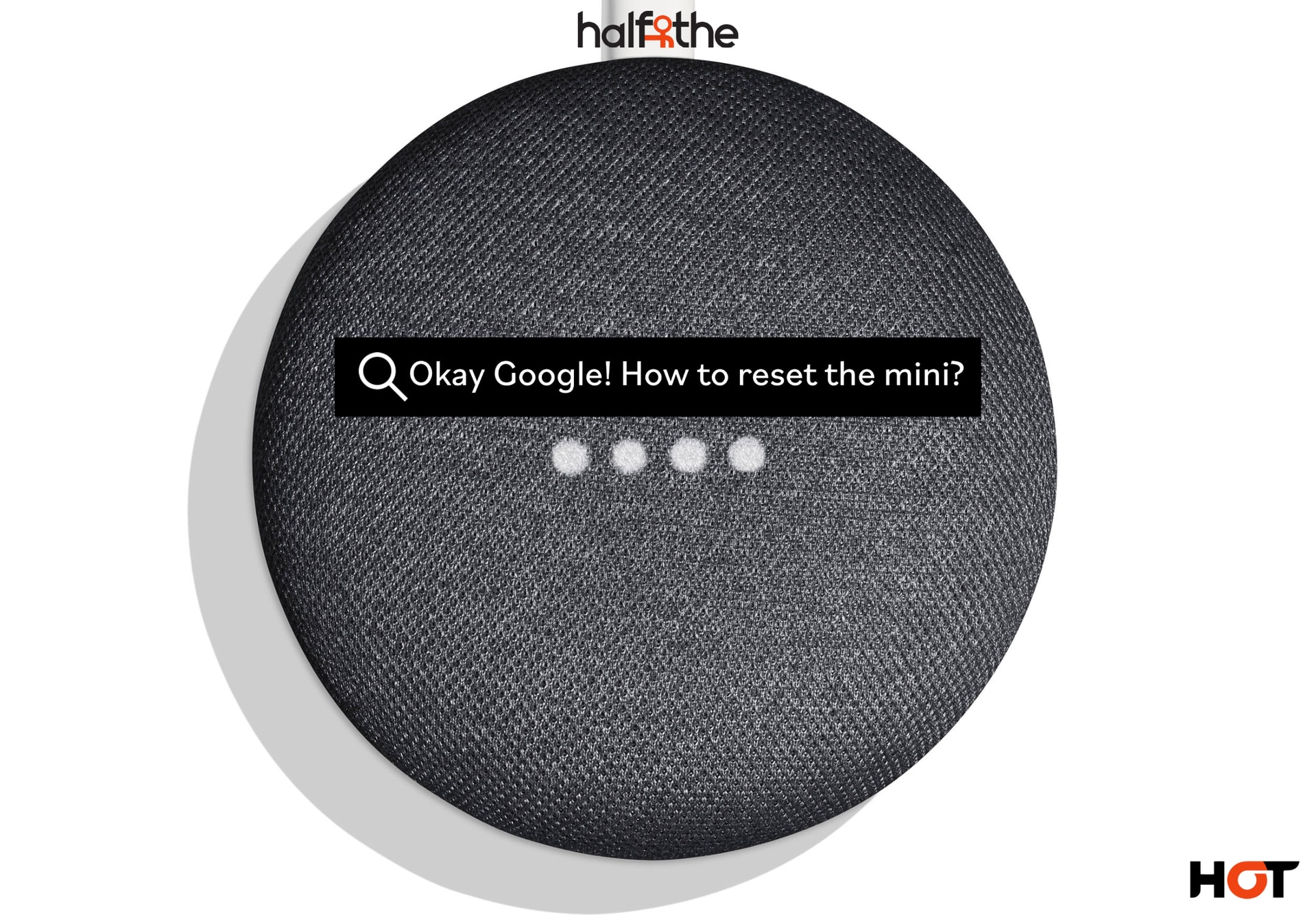 How to reset Google Home Mini? Step-by-step guide
