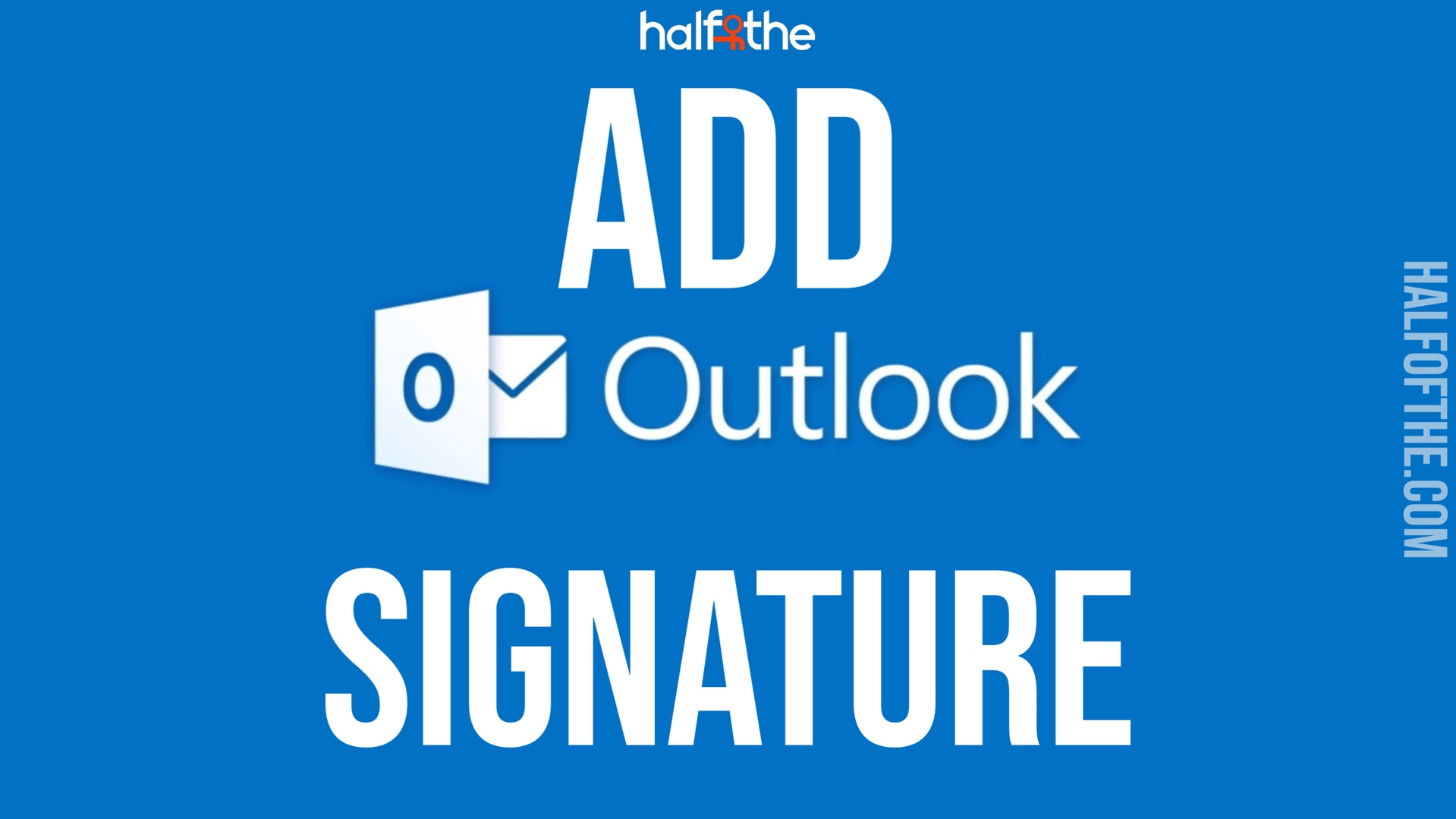 How to add signature in outlook? We'll help you change it too