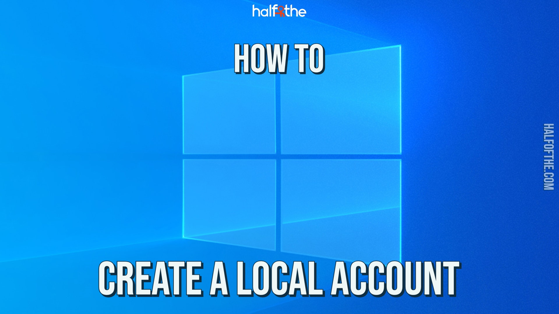How to create a local account in Windows 10? Easy steps